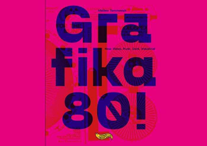 Grafika 80! L'estetica di un decennio musicale. Tutto made in Italy