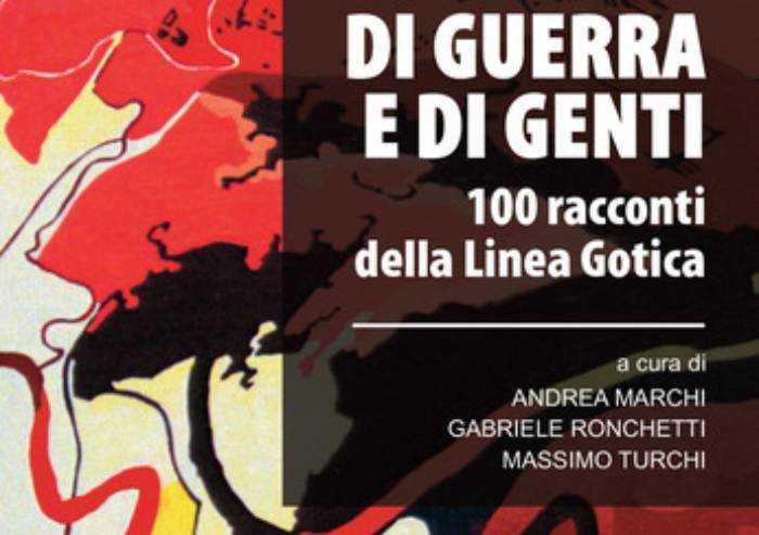 Anpi presenta 'Di guerra e di genti: 100 racconti della linea Gotica'
